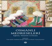 Osmanlı Medreseleri (Eğitim, Yönetim ve Finans) kitabı çıktı!